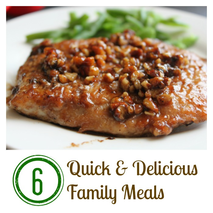 6 Quick & Delicious Family Meals